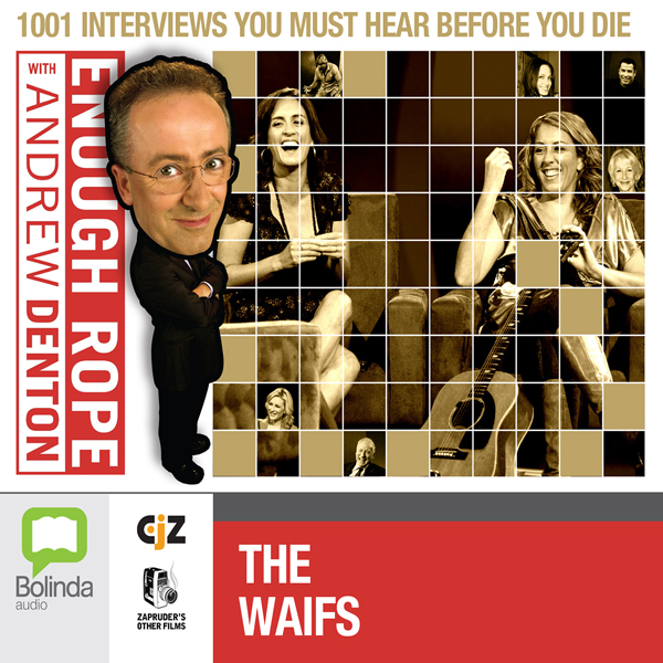 Enough Rope with Andrew Denton: The Waifs, Hörbuch, Digital, 1, 21min