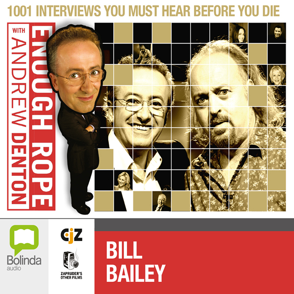 Enough Rope with Andrew Denton: Bill Bailey, Hörbuch, Digital, 1, 22min