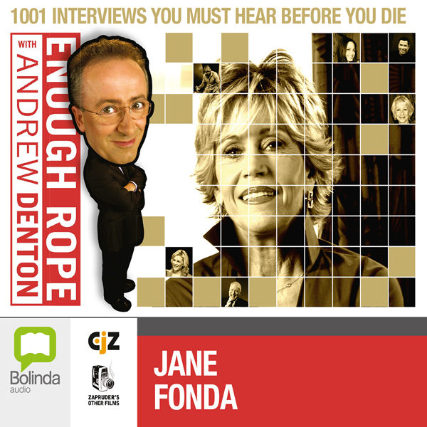 Enough Rope with Andrew Denton: Jane Fonda, Hörbuch, Digital, 1, 22min