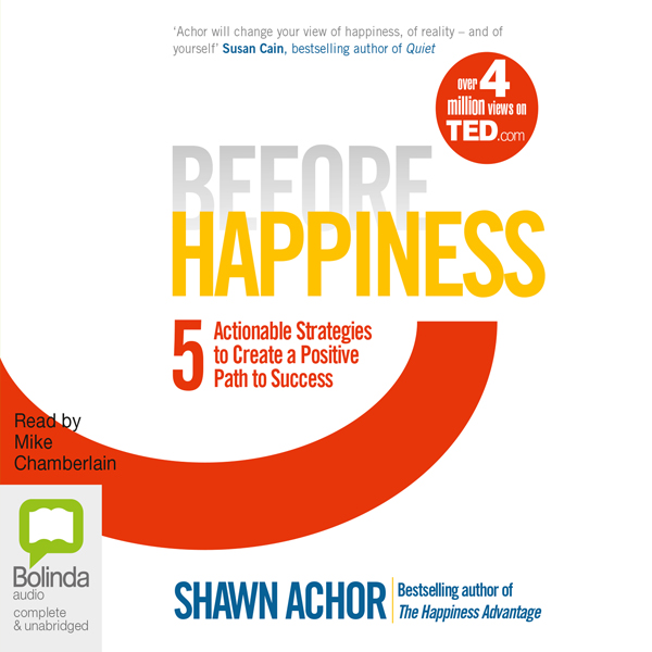 Before Happiness: Five Actionable Strategies to...