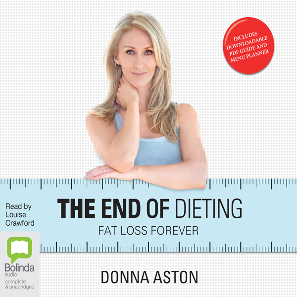 The End of Dieting: Fat Loss Forever , Hörbuch, Digital, 1, 286min