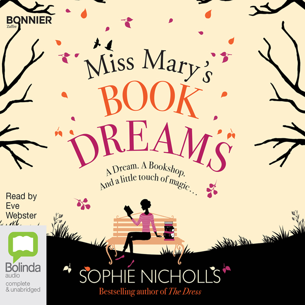 Miss Mary's Book of Dreams: Everyday Magic, Boo...