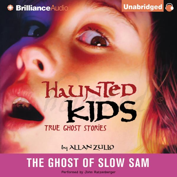 The Ghost of Slow Sam: Haunted Kids Series , Hö...