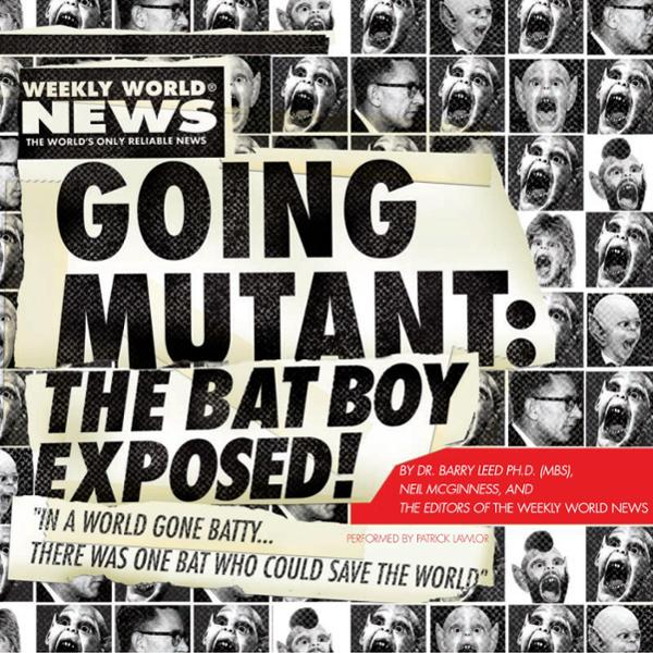 Going Mutant: The Bat Boy Exposed , Hörbuch, Di...