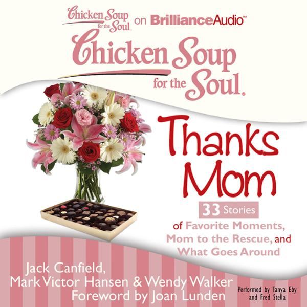 Chicken Soup for the Soul: Thanks Mom - 33 Stor...