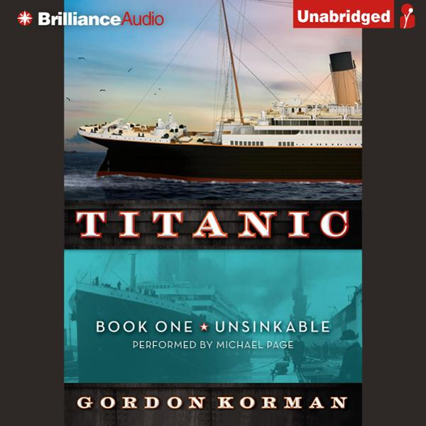 Unsinkable: Titanic, Book 1 , Hörbuch, Digital,...