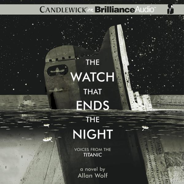 The Watch That Ends the Night: Voices from the Titanic , Hörbuch, Digital, 1, 610min