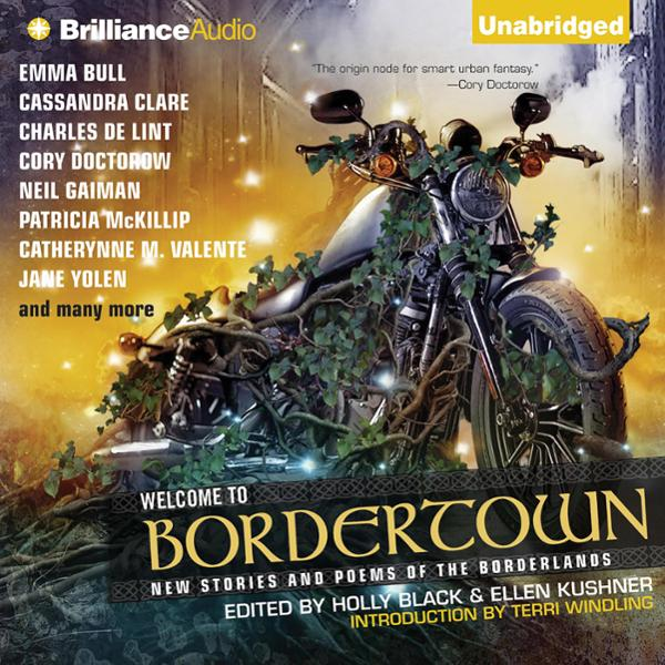 Welcome to Bordertown: New Stories and Poems of the Borderlands , Hörbuch, Digital, 1, 1088min