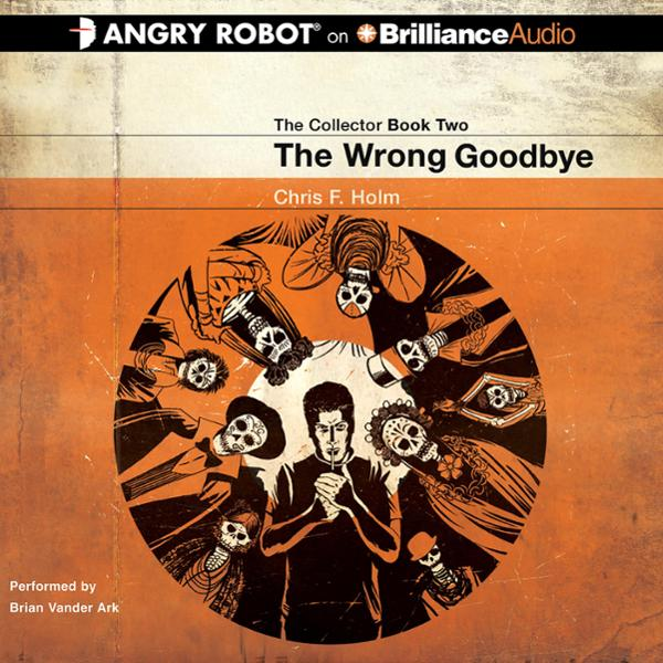 The Wrong Goodbye: Collector, Book 2 , Hörbuch,...