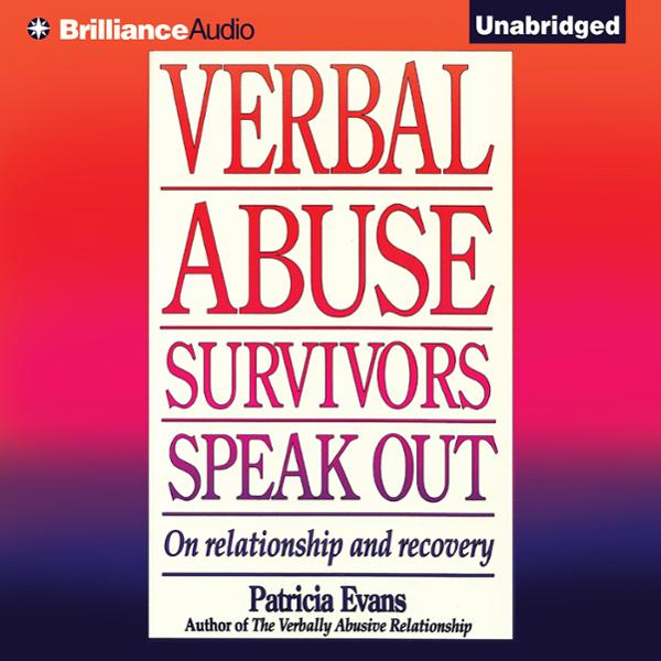 Verbal Abuse: Survivors Speak Out: On Relations...