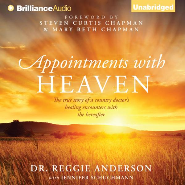 Appointments with Heaven: The True Story of a Country Doctor´s Healing Encounters with the Hereafter , Hörbuch, Digital, 1, 554min