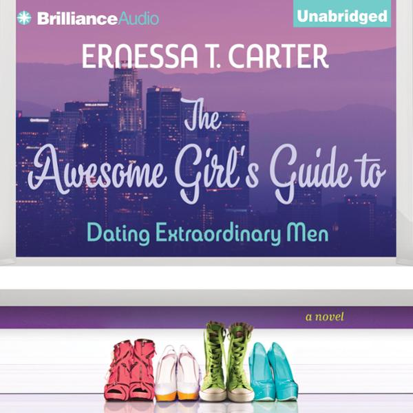 The Awesome Girl´s Guide to Dating Extraordinar...