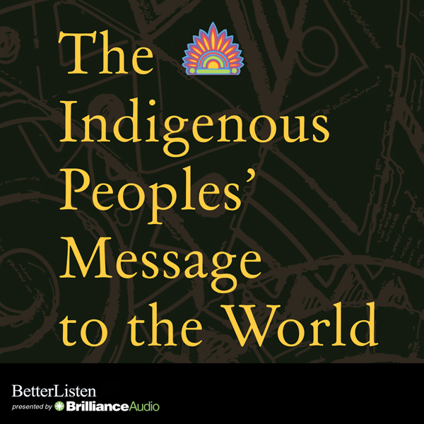 The Indigenous Peoples´ Message to the World, H...