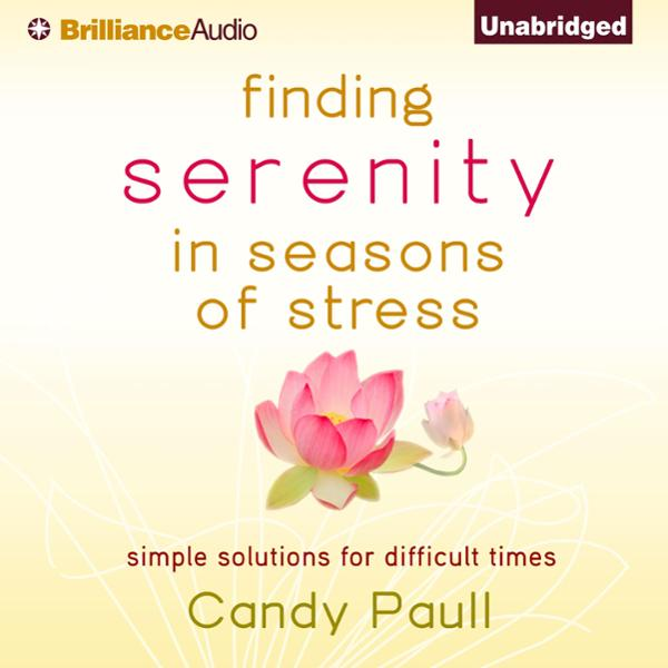 Finding Serenity in Seasons of Stress: Simple S...