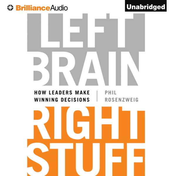 Left Brain, Right Stuff: How Leaders Make Winni...