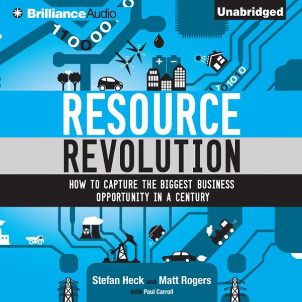 Resource Revolution: How to Capture the Biggest Business Opportunity in a Century , Hörbuch, Digital, 1, 475min
