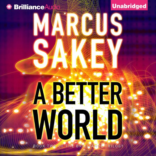 A Better World: The Brilliance Saga, Book 2 , H...