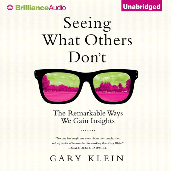 Seeing What Others Don´t: The Remarkable Ways We Gain Insights , Hörbuch, Digital, 1, 540min