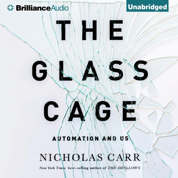 The Glass Cage: Automation and Us , Hörbuch, Di...