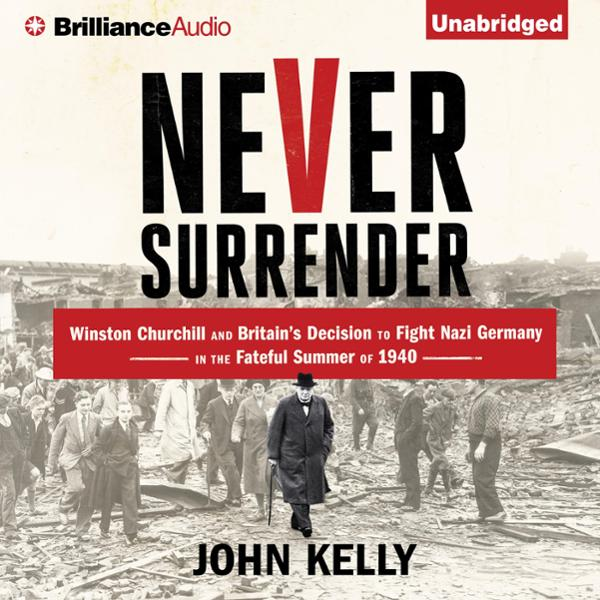Never Surrender: Winston Churchill and Britain´...