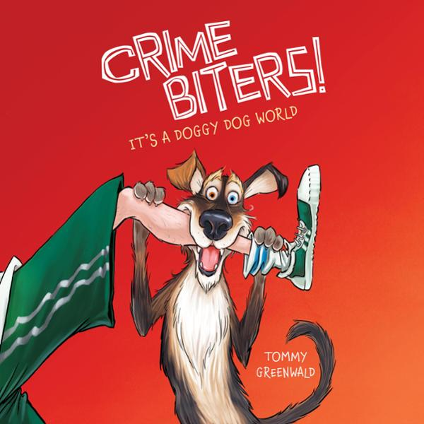 It´s a Doggy Dog World: Crimebiters!, Book 2 , ...