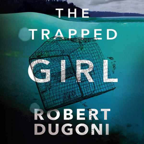 The Trapped Girl: The Tracy Crosswhite Series, Book 4 , Hörbuch, Digital, 1, 687min