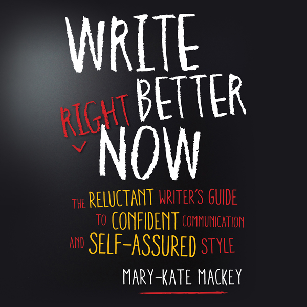 Write Better Right Now: The Reluctant Writer´s ...