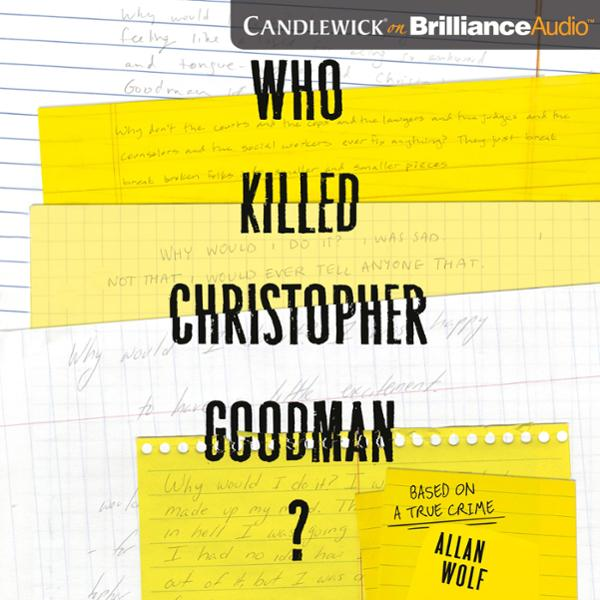 Who Killed Christopher Goodman?: Based on a Tru...