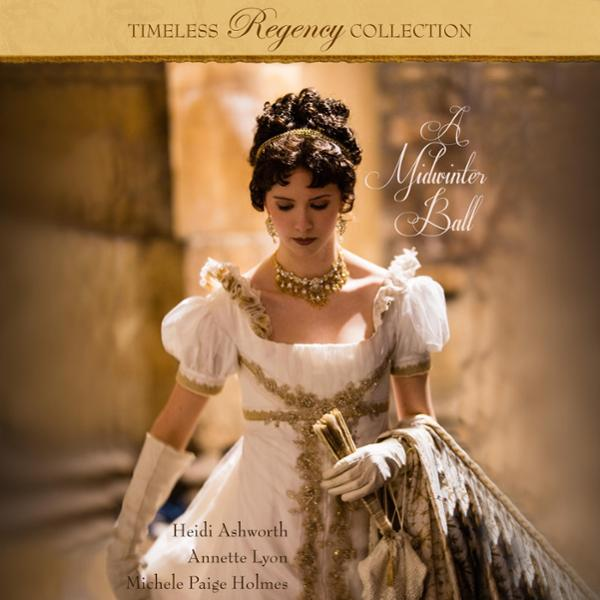 A Midwinter Ball: Timeless Regency Collection, ...