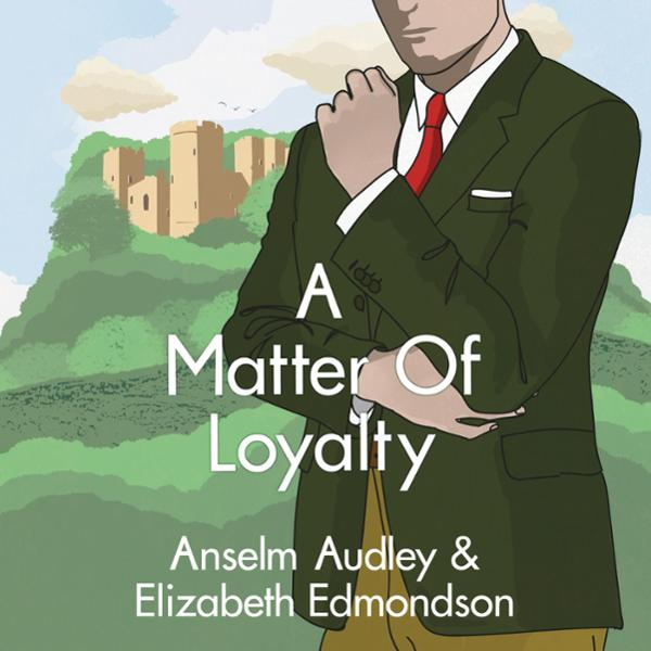 A Matter of Loyalty: A Very English Mystery, Bo...