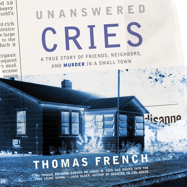 Unanswered Cries: A True Story of Friends, Neig...