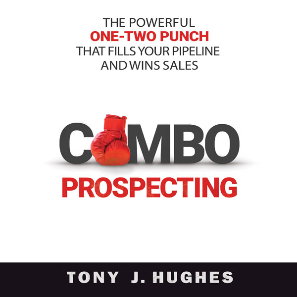 Combo Prospecting: The Powerful One-Two Punch T...