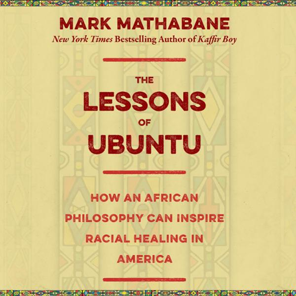 The Lessons of Ubuntu: How an African Philosoph...