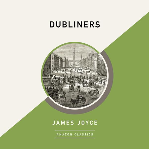 Dubliners (AmazonClassics Edition) , Hörbuch, D...