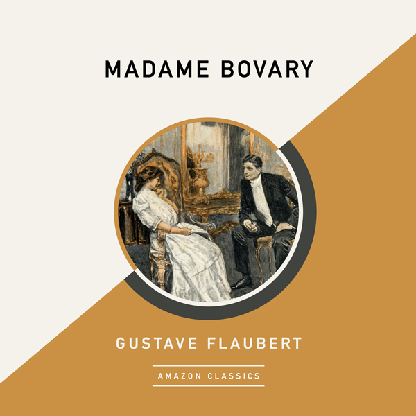 Madame Bovary (AmazonClassics Edition) , Hörbuc...