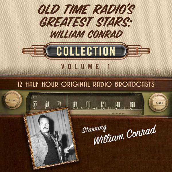 Old Time Radio´s Greatest Stars: William Conrad Collection 1 , Hörbuch, Digital, 1, 344min