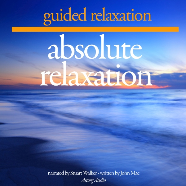 Absolute Relaxation: Guided Relaxation and Musi...
