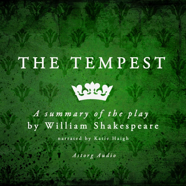 The Tempest: a Summary of the Play by William S...