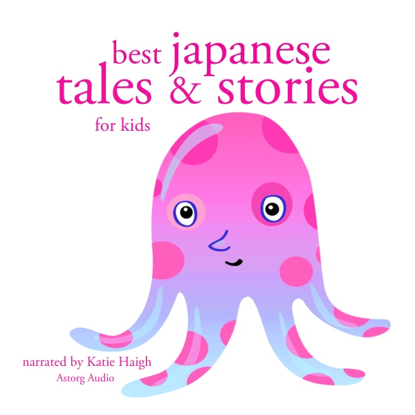 Best Japanese Tales and Stories for Kids, Hörbu...