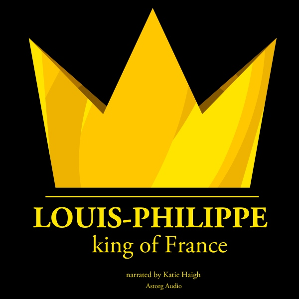 Louis Philippe, King of France, Hörbuch, Digita...
