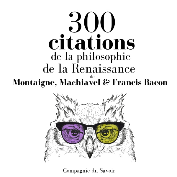 300 citations de la philosophie de la Renaissan...