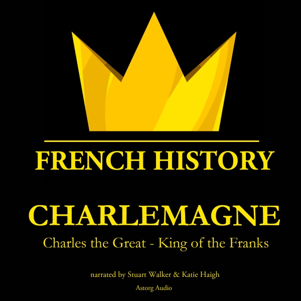 Charlemagne, Charles the Great, King of the Fra...