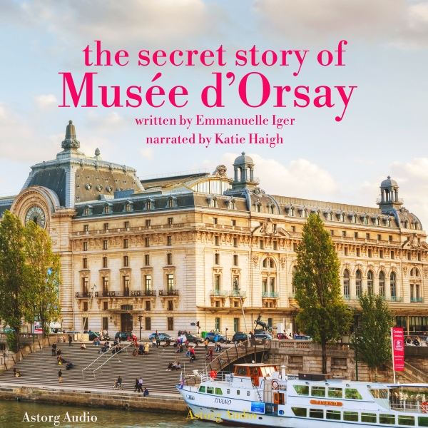 The Secret Story of the Musée d´Orsay, Hörbuch,...