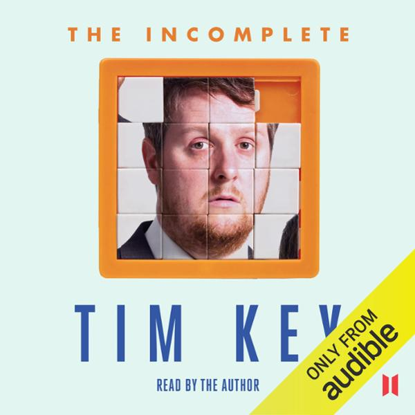 The Incomplete Tim Key: About 300 of His Poetic...
