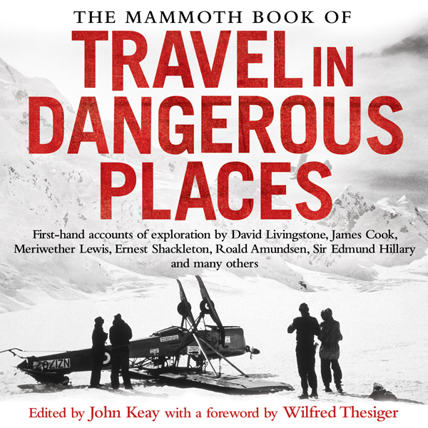 The Mammoth Book of Travel in Dangerous Places ...