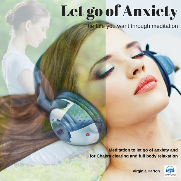 Let Go of Anxiety: Get the Life You Want Throug...