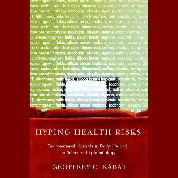 Hyping Health Risks: Environmental Hazards in D...