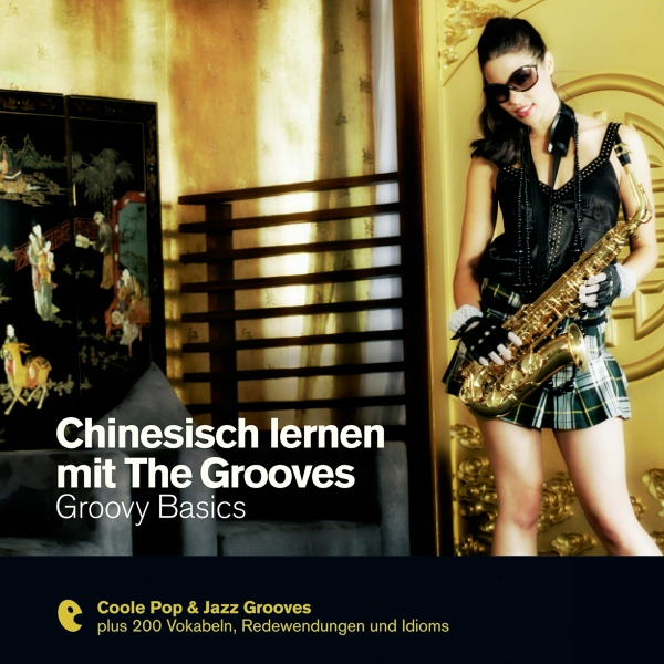 Chinesisch lernen mit The Grooves - Groovy Basi...