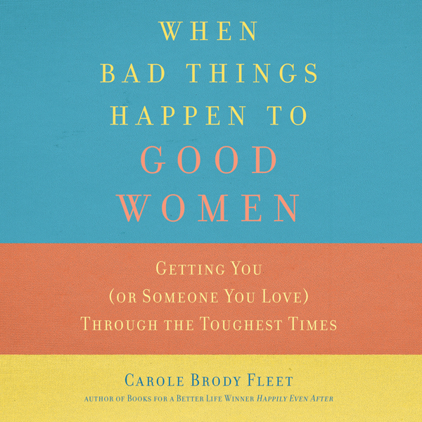 When Bad Things Happen to Good Women: Getting Y...