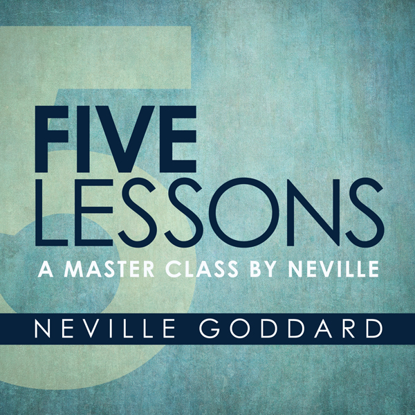Five Lessons: A Master Class by Neville , Hörbu...